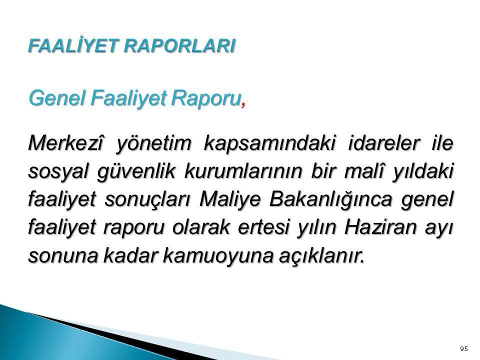 FAALİYET RAPORLARI Genel Faaliyet Raporu,