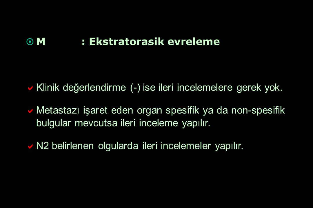 M : Ekstratorasik evreleme