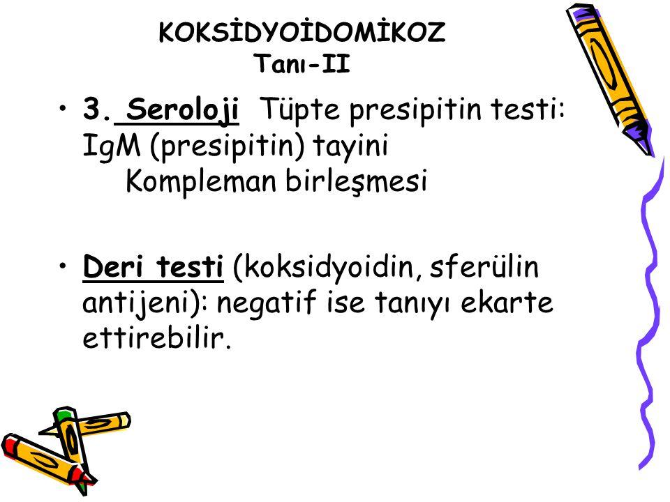 KOKSİDYOİDOMİKOZ Tanı-II