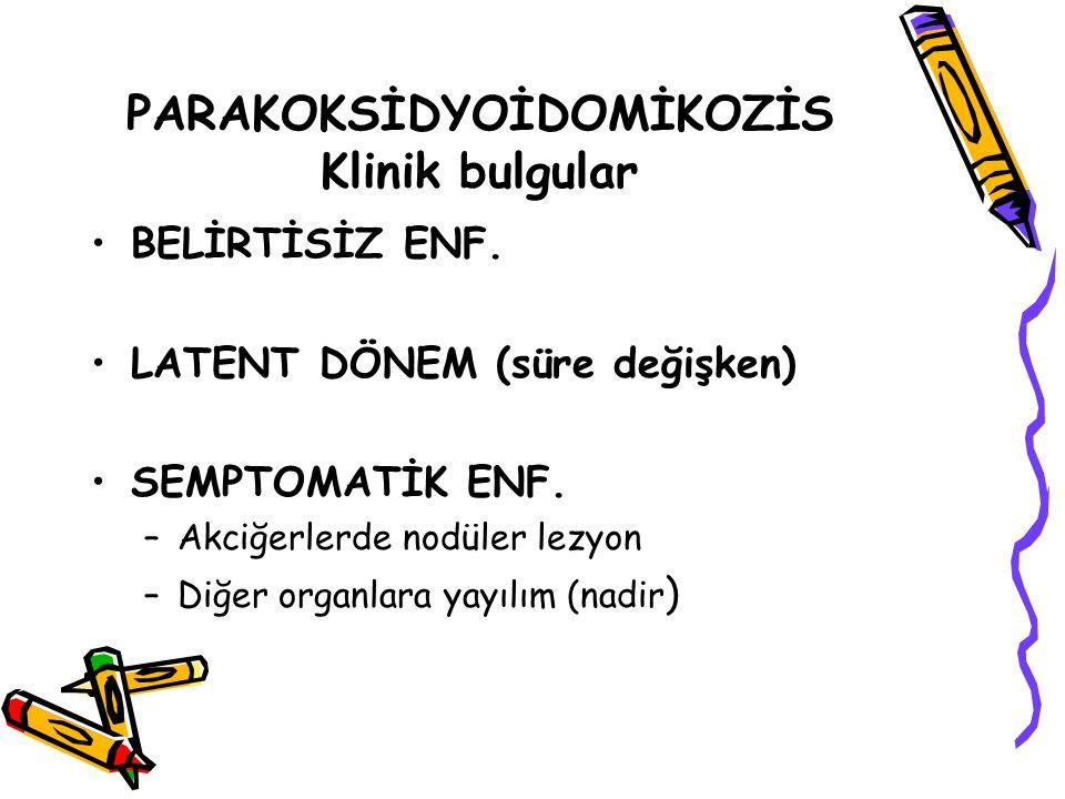 PARAKOKSİDYOİDOMİKOZİS Klinik bulgular