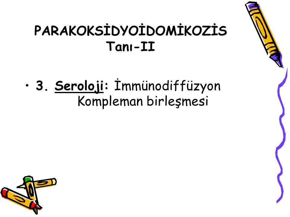 PARAKOKSİDYOİDOMİKOZİS Tanı-II
