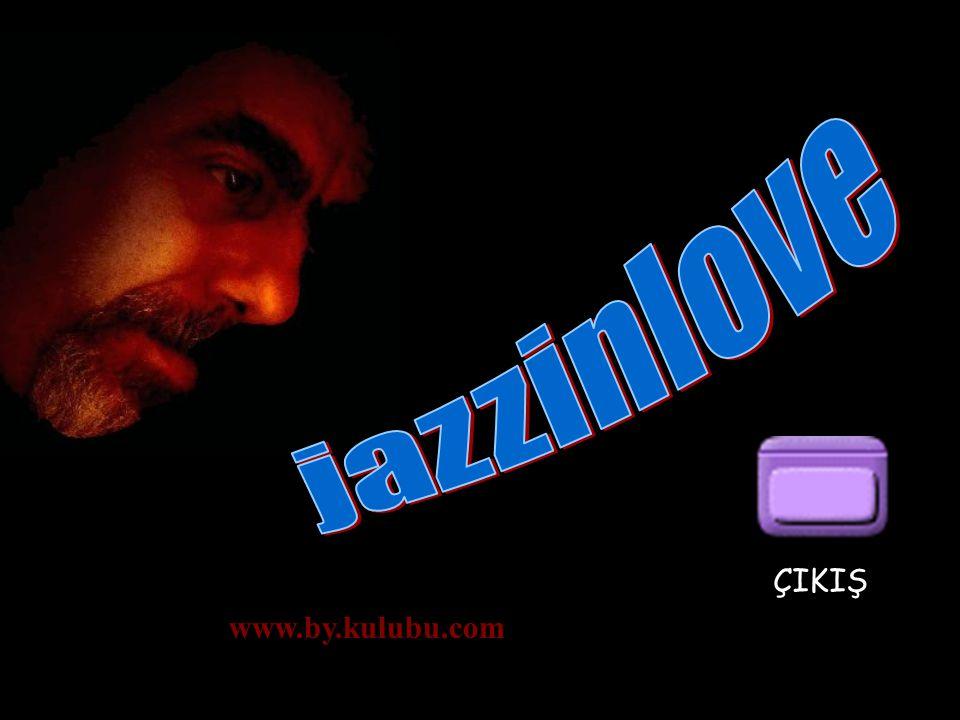 jazzinlove ÇIKIŞ www.by.kulubu.com
