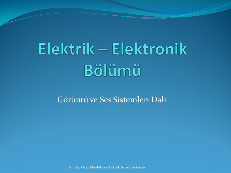 Elektrik – Elektronik Bölümü