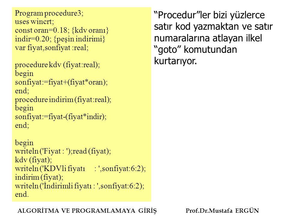 Program procedure3; uses wincrt; const oran=0.18; {kdv oranı} indir=0.20; {peşin indirimi} var fiyat,sonfiyat :real;