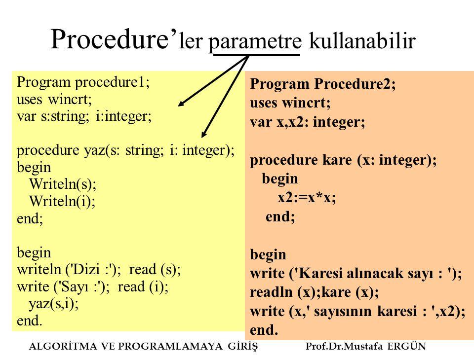 Procedure'ler parametre kullanabilir