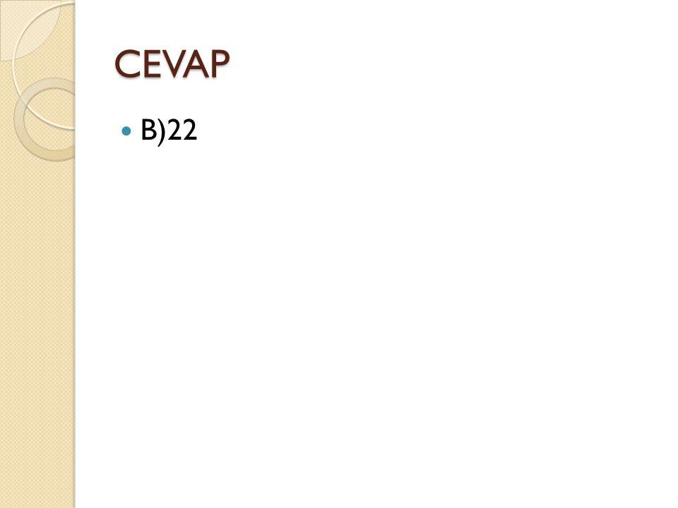 CEVAP B)22