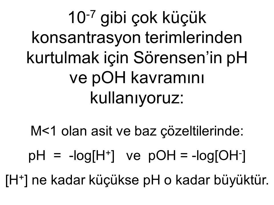 10-7 gibi çok küçük konsantrasyon terimlerinden kurtulmak için Sörensen'in pH ve pOH kavramını kullanıyoruz: