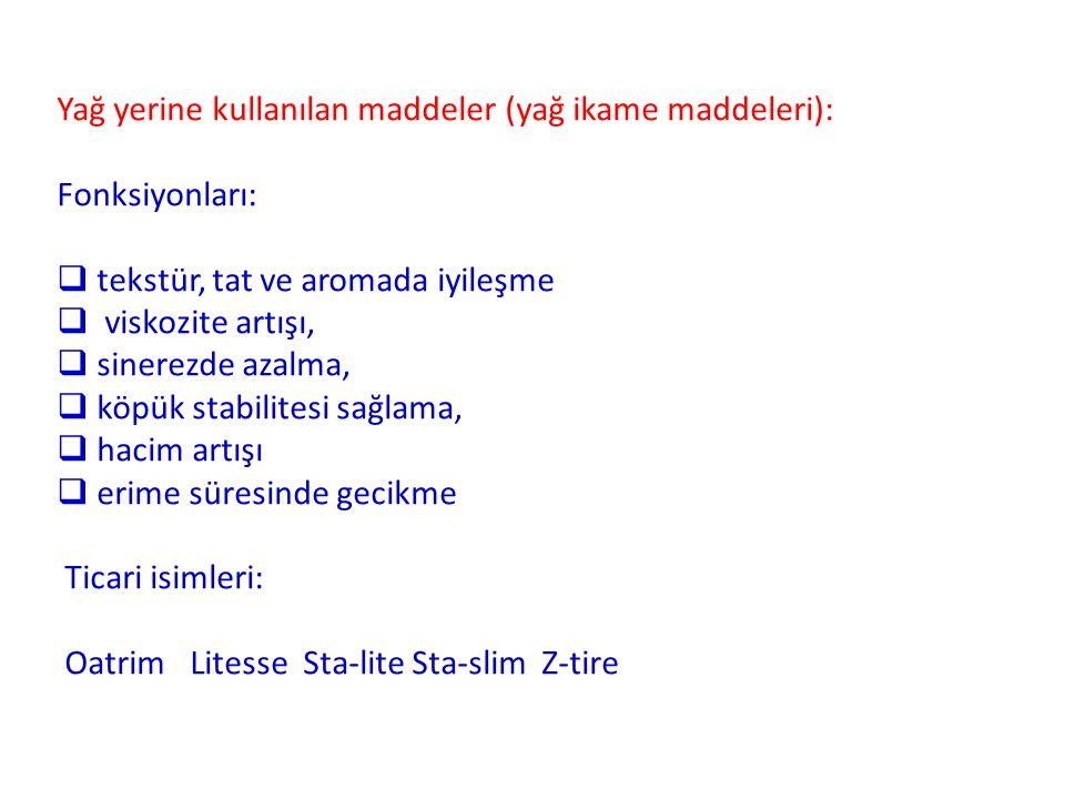 Yağ yerine kullanılan maddeler (yağ ikame maddeleri):