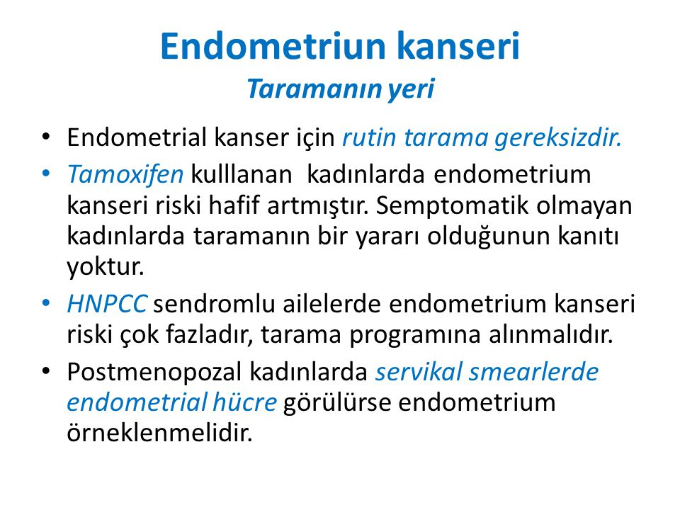 Endometriun kanseri Taramanın yeri
