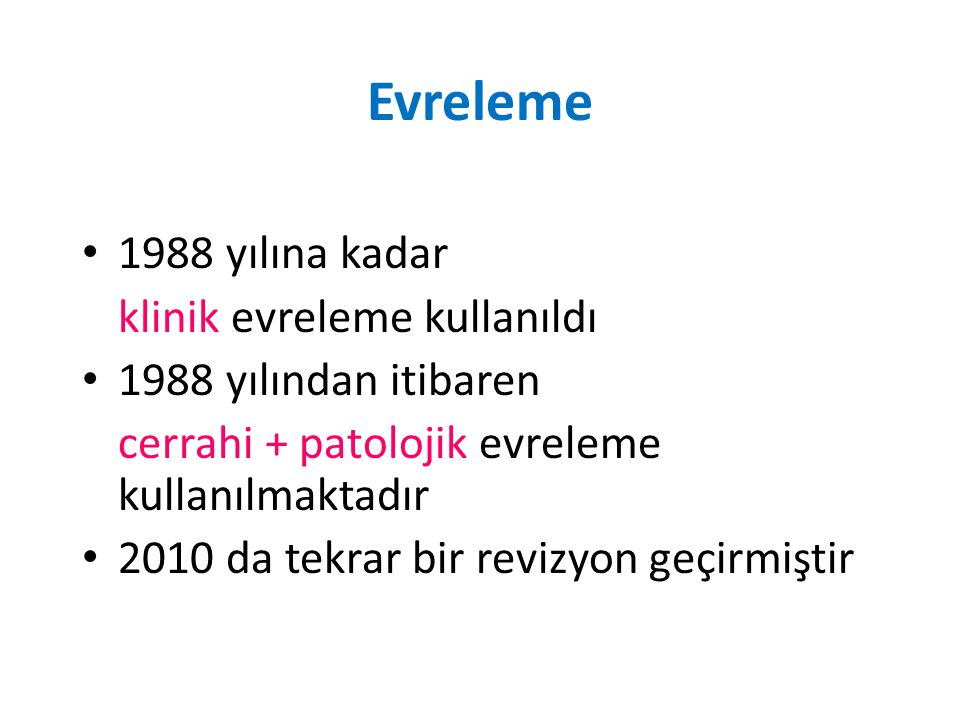 Evreleme 1988 yılına kadar klinik evreleme kullanıldı