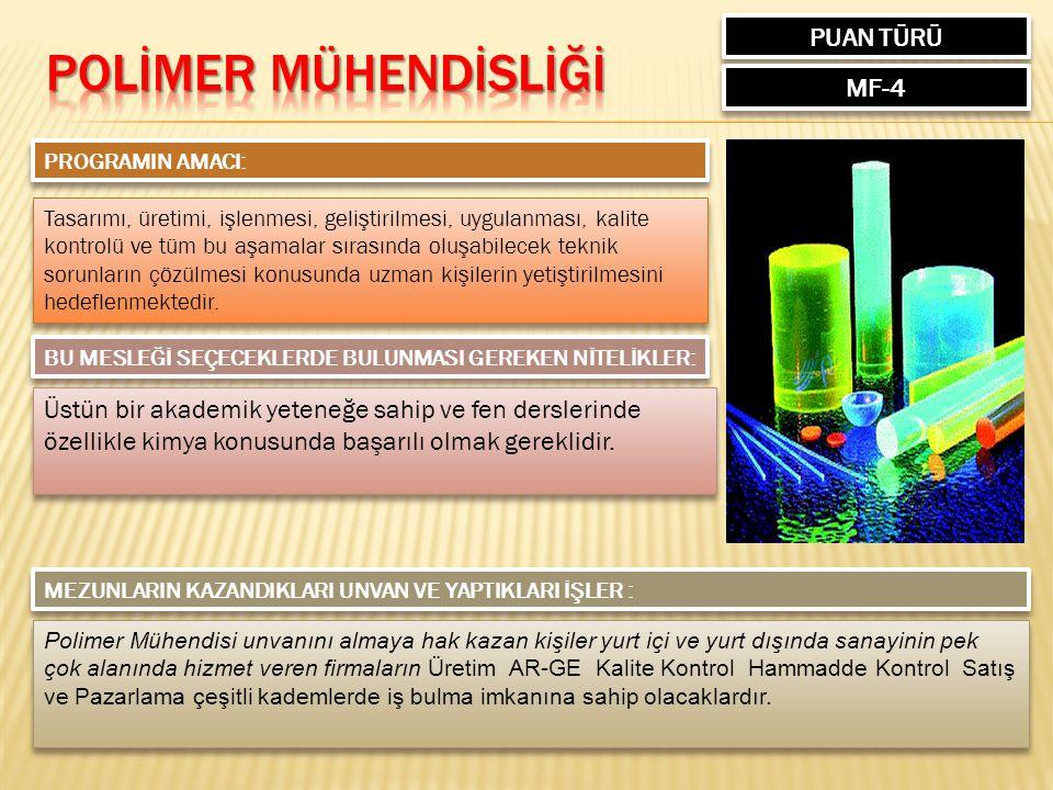 POLİMER MÜHENDİSLİĞİ PUAN TÜRÜ MF-4