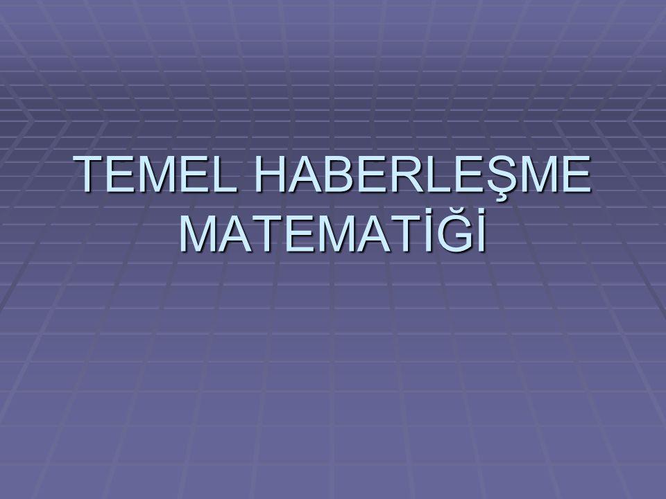 TEMEL HABERLEŞME MATEMATİĞİ