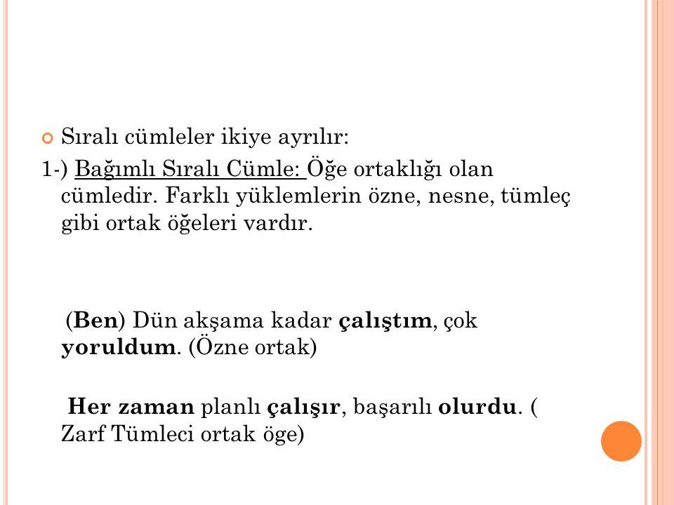 Sıralı cümleler ikiye ayrılır: