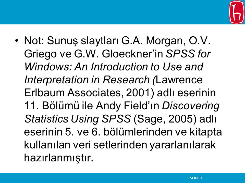 Not: Sunuş slaytları G. A. Morgan, O. V. Griego ve G. W