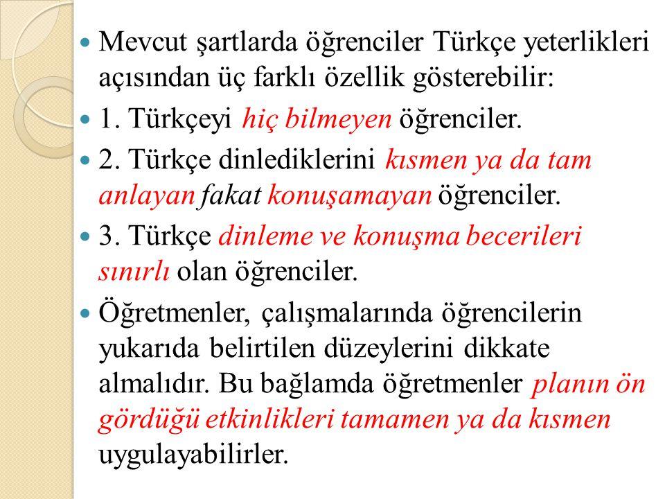 Mevcut şartlarda öğrenciler Türkçe yeterlikleri açısından üç farklı özellik gösterebilir: