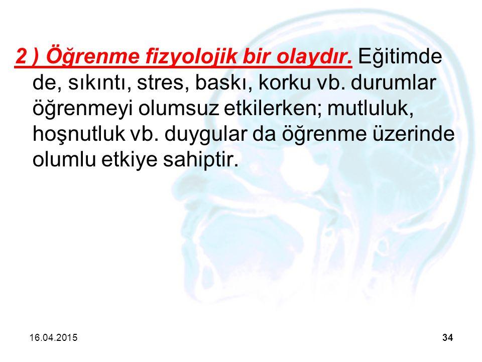 2 ) Öğrenme fizyolojik bir olaydır
