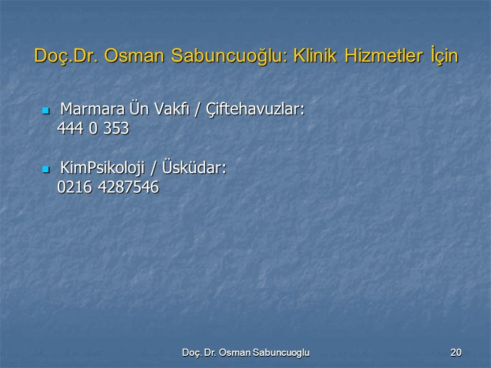 Doç.Dr. Osman Sabuncuoğlu: Klinik Hizmetler İçin