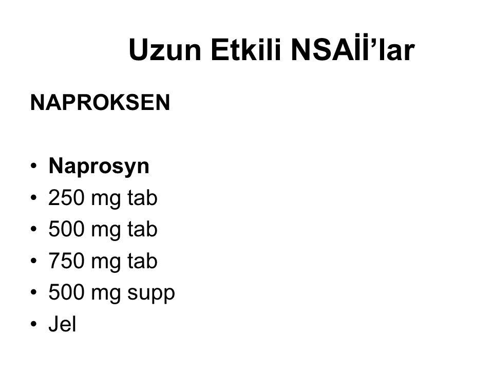 Uzun Etkili NSAİİ'lar NAPROKSEN Naprosyn 250 mg tab 500 mg tab