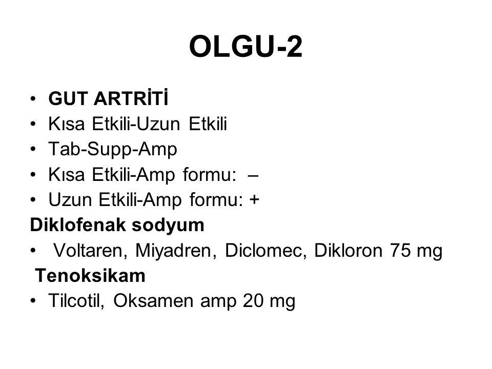 OLGU-2 GUT ARTRİTİ Kısa Etkili-Uzun Etkili Tab-Supp-Amp