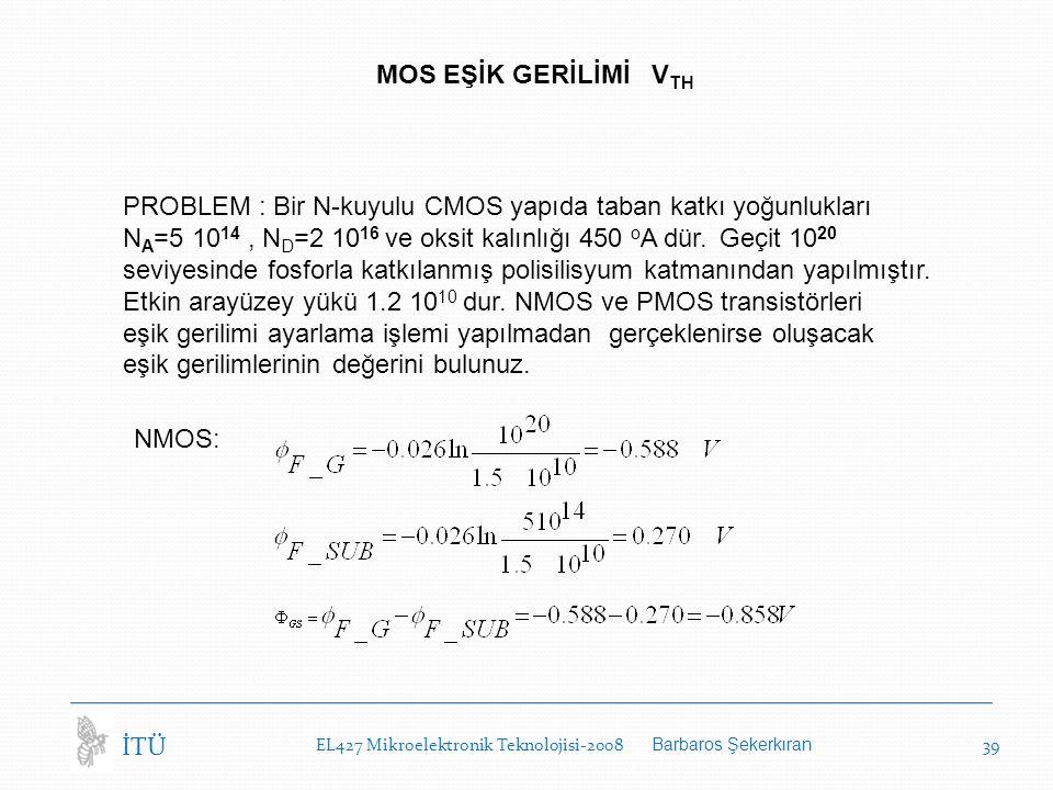 PROBLEM : Bir N-kuyulu CMOS yapıda taban katkı yoğunlukları