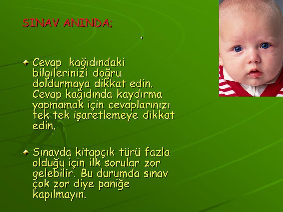 . SINAV ANINDA;