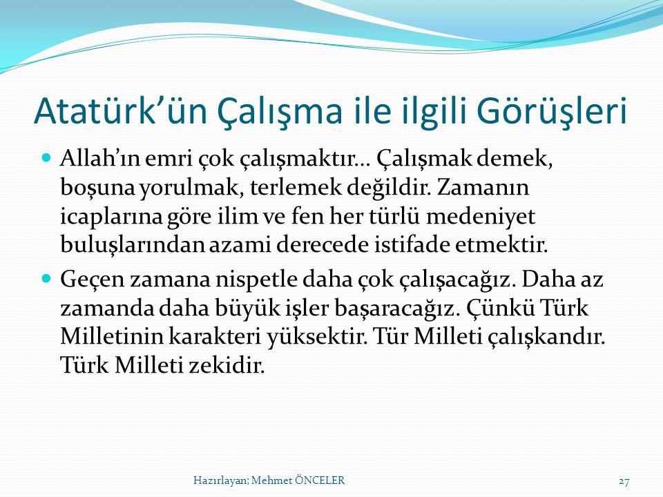 Atatürk'ün Çalışma ile ilgili Görüşleri
