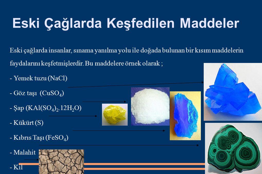 Eski Çağlarda Keşfedilen Maddeler