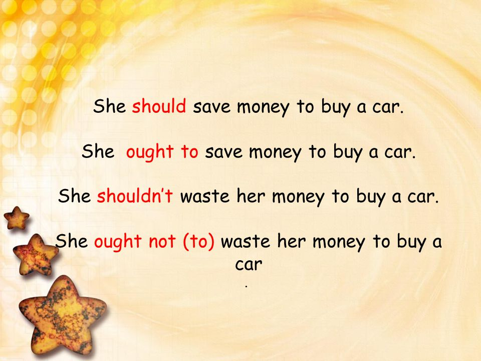 She should save money to buy a car