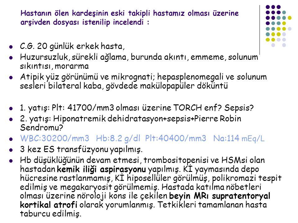 1. yatış: Plt: 41700/mm3 olması üzerine TORCH enf Sepsis