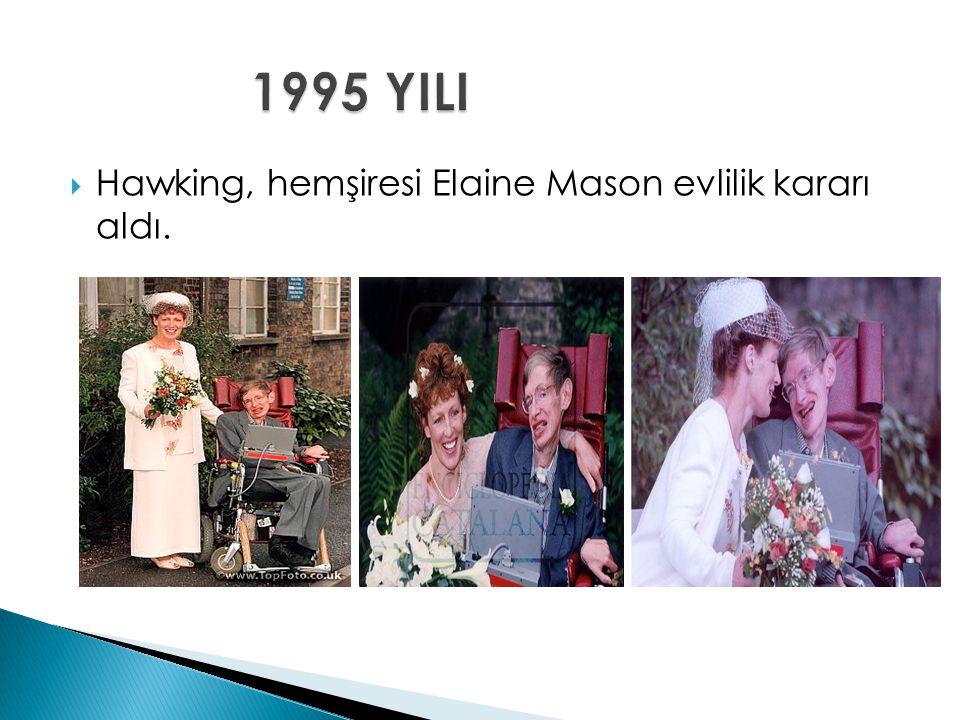 1995 YILI Hawking, hemşiresi Elaine Mason evlilik kararı aldı.