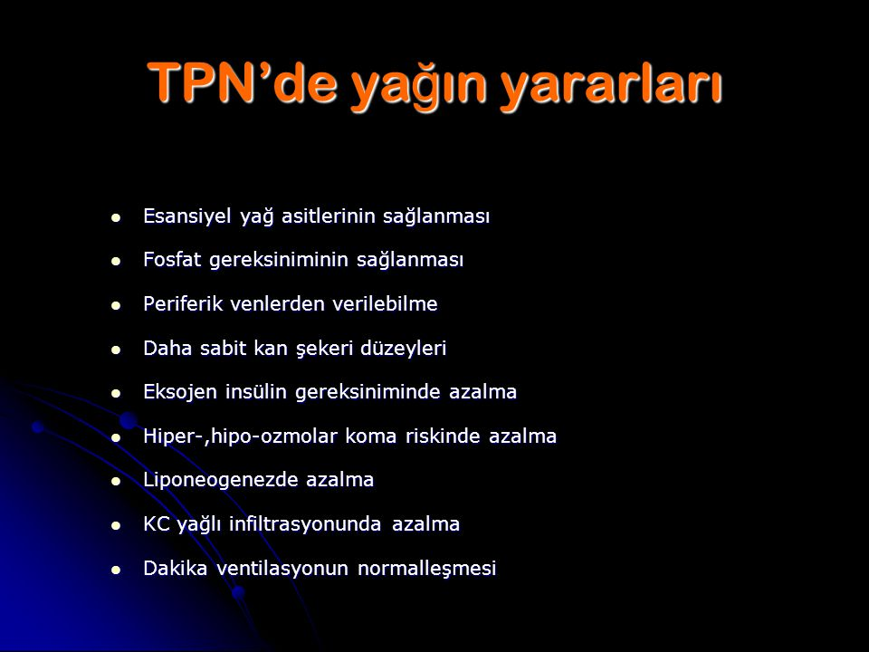 TPN'de yağın yararları