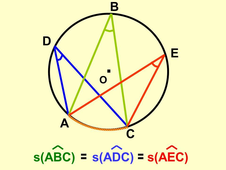 A C B . O D E s(ABC) s(ADC) s(AEC)