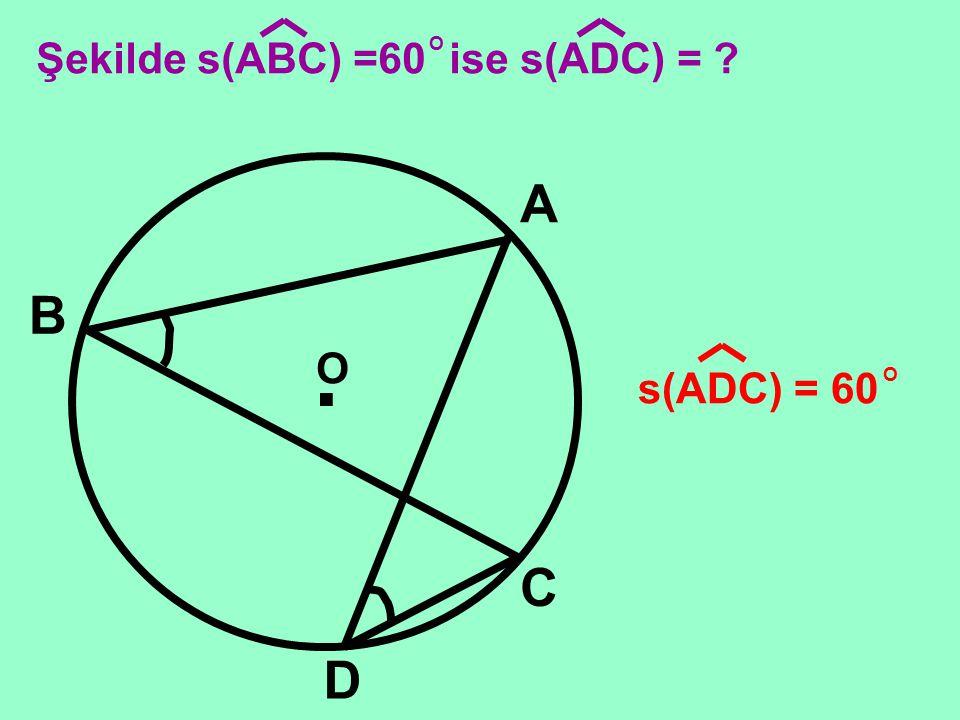 Şekilde s(ABC) =60 ise s(ADC) =