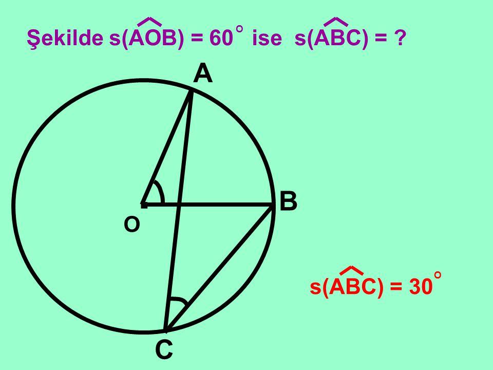 Şekilde s(AOB) = 60 ise s(ABC) =