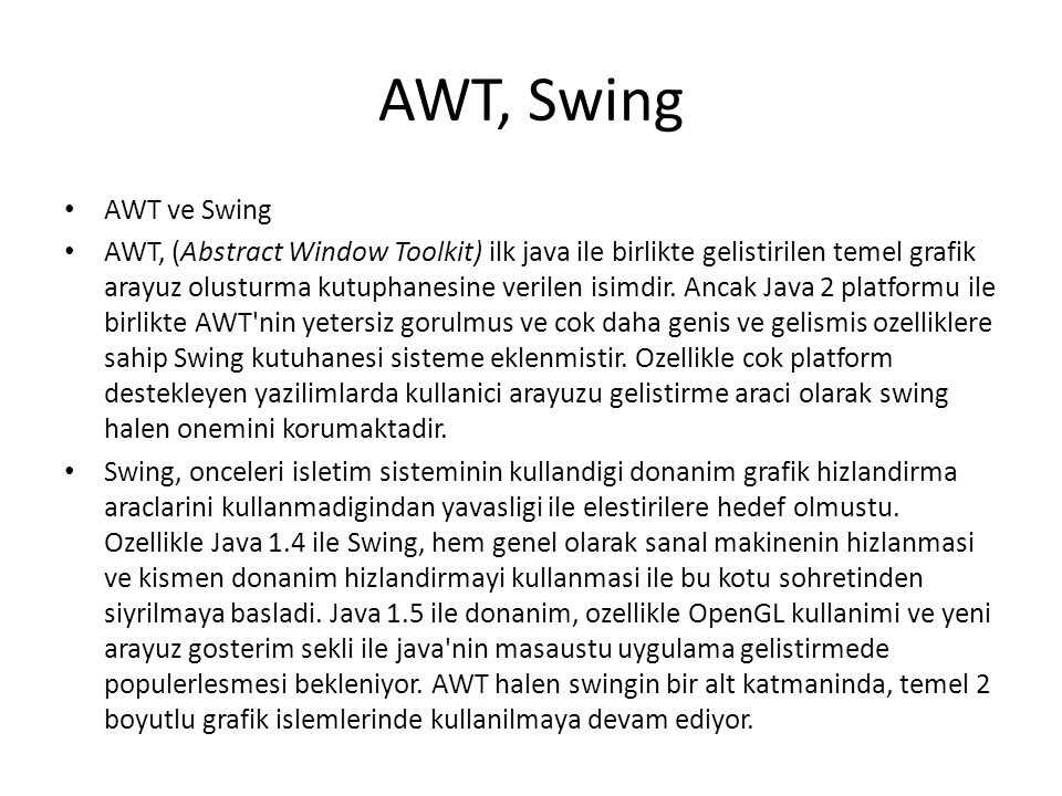 AWT, Swing AWT ve Swing.