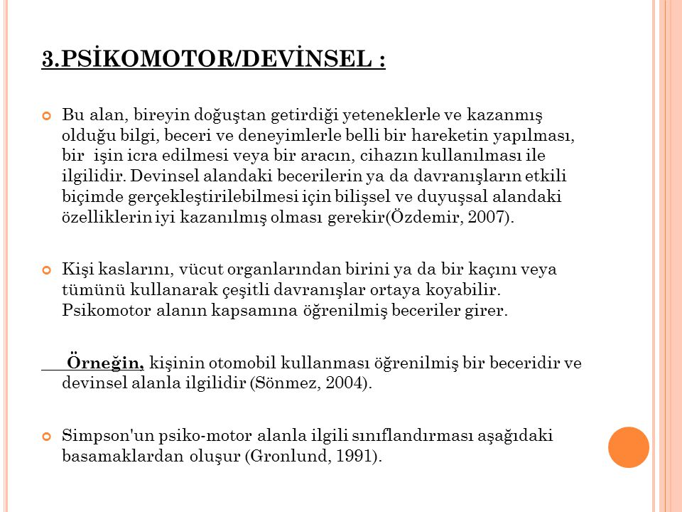 3.PSİKOMOTOR/DEVİNSEL :