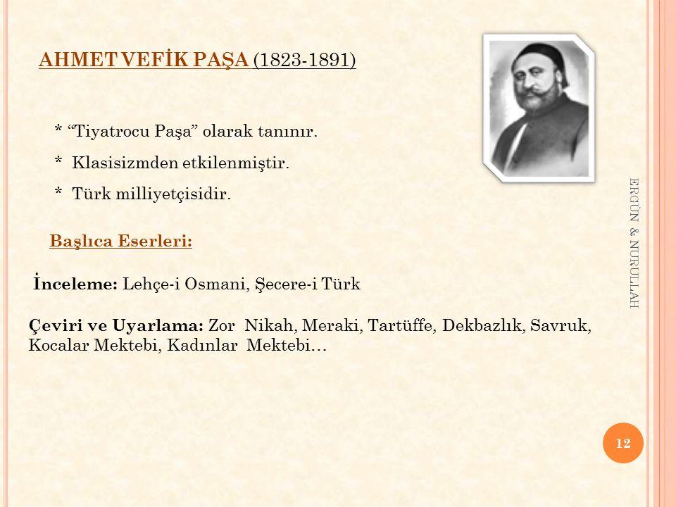 AHMET VEFİK PAŞA (1823-1891) * Tiyatrocu Paşa olarak tanınır.