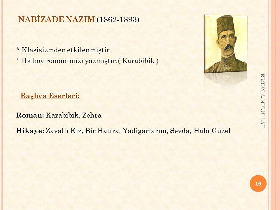 NABİZADE NAZIM (1862-1893) * Klasisizmden etkilenmiştir.