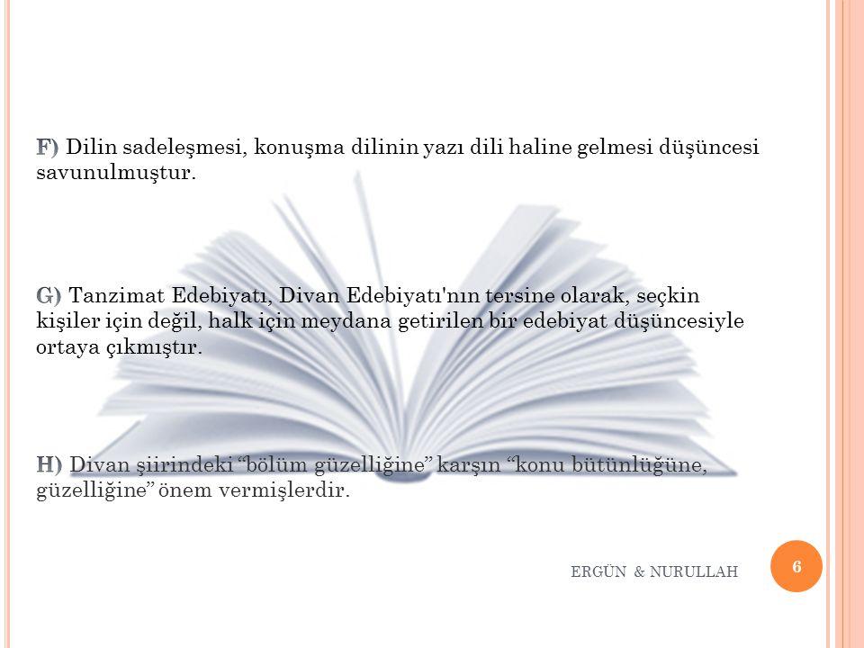 F) Dilin sadeleşmesi, konuşma dilinin yazı dili haline gelmesi düşüncesi savunulmuştur.