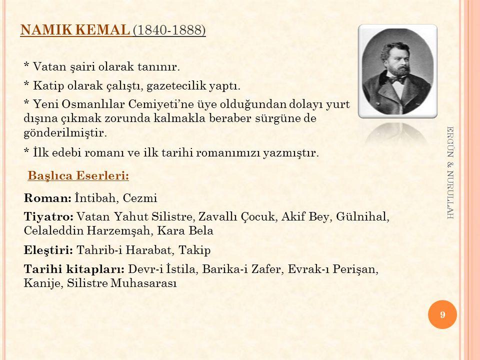 NAMIK KEMAL (1840-1888) * Vatan şairi olarak tanınır.