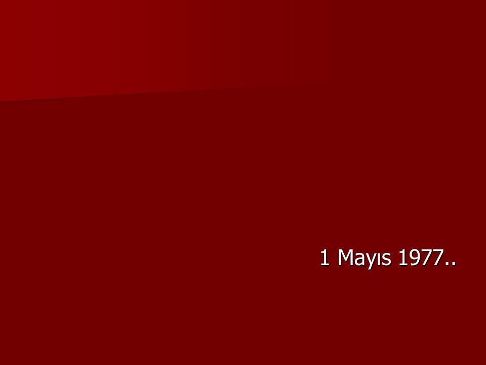 1 Mayıs 1977..