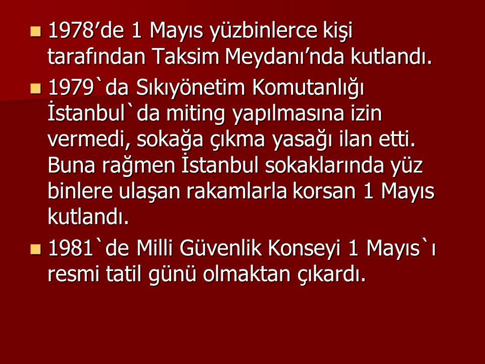 1978′de 1 Mayıs yüzbinlerce kişi tarafından Taksim Meydanı'nda kutlandı.