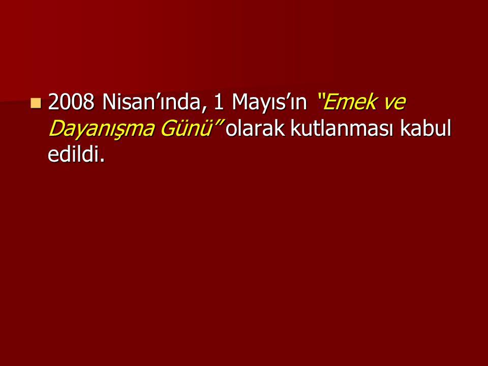 2008 Nisan'ında, 1 Mayıs'ın Emek ve Dayanışma Günü olarak kutlanması kabul edildi.