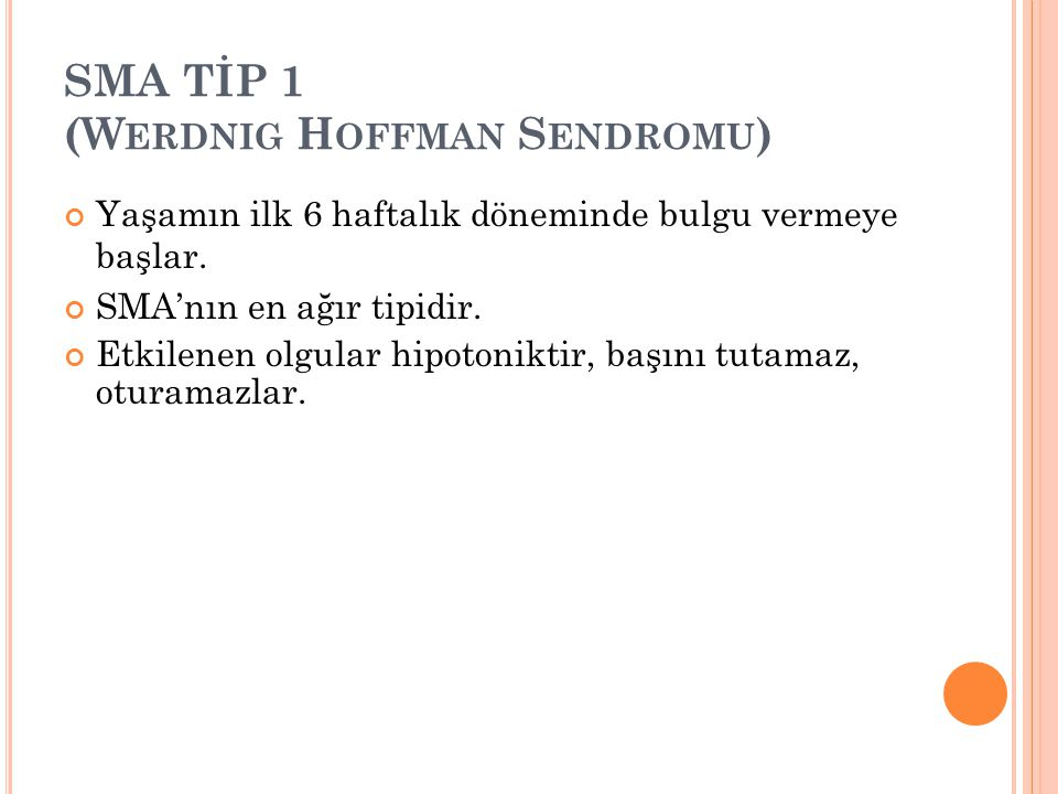 SMA TİP 1 (Werdnig Hoffman Sendromu)