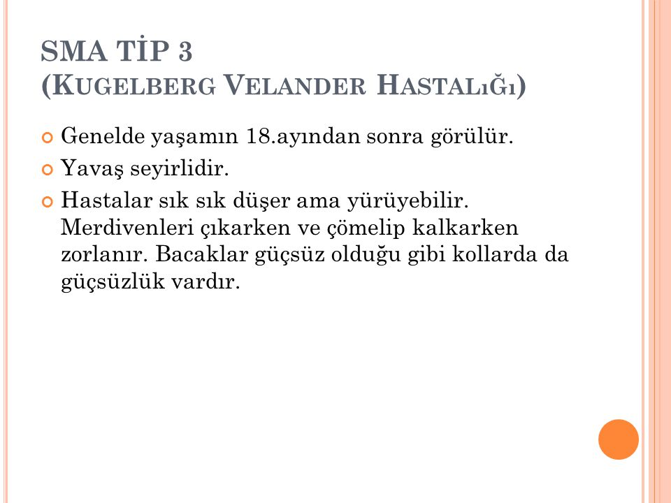 SMA TİP 3 (Kugelberg Velander Hastalığı)