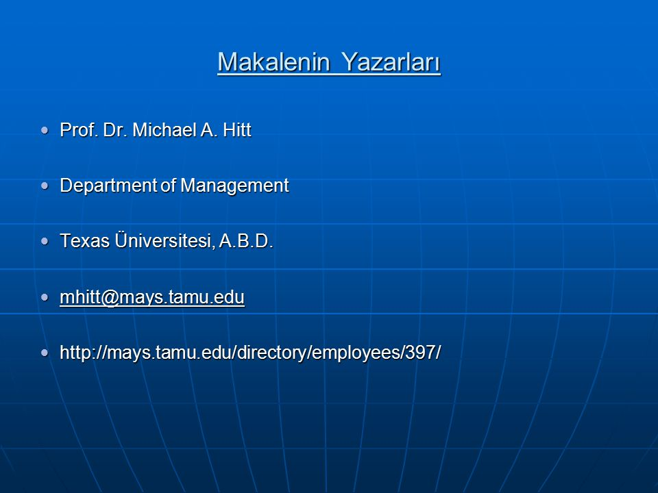 Makalenin Yazarları Prof. Dr. Michael A. Hitt Department of Management