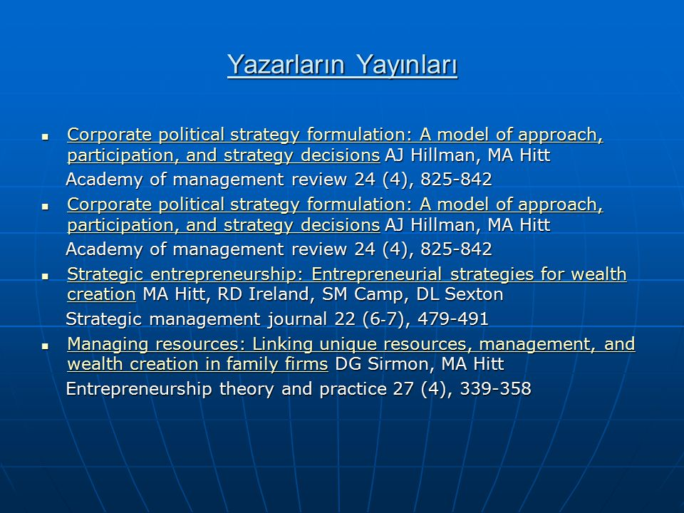 Yazarların Yayınları Corporate political strategy formulation: A model of approach, participation, and strategy decisions AJ Hillman, MA Hitt.