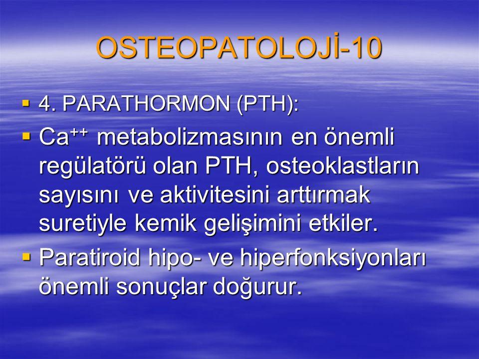 OSTEOPATOLOJİ-10 4. PARATHORMON (PTH):