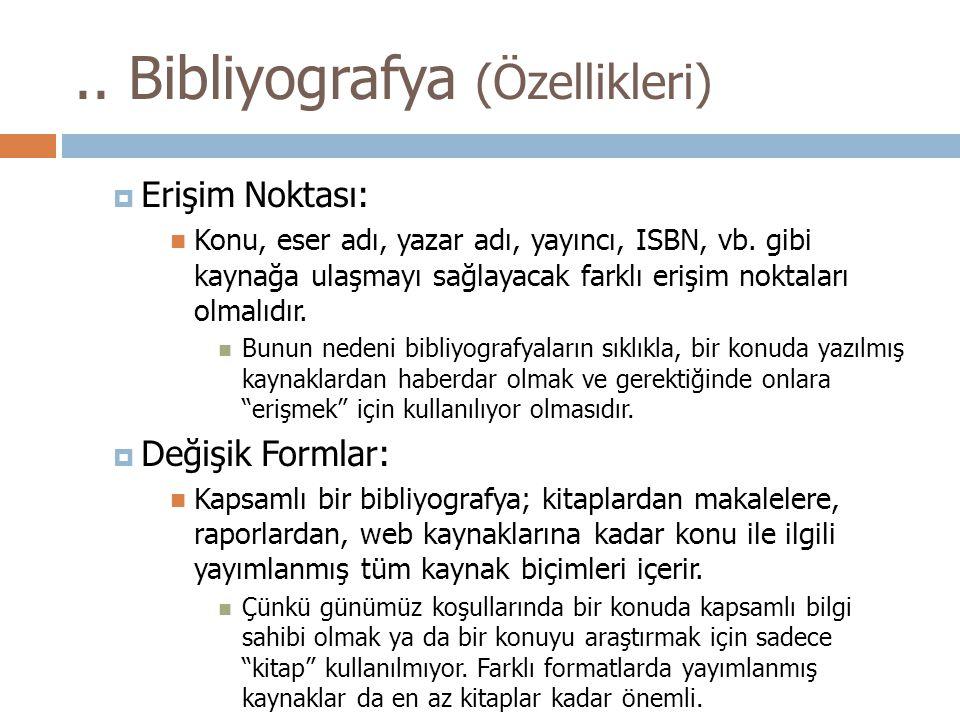 .. Bibliyografya (Özellikleri)