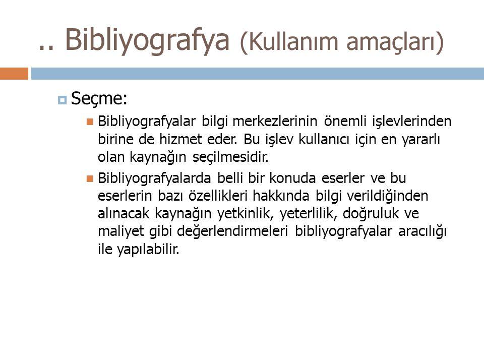 .. Bibliyografya (Kullanım amaçları)